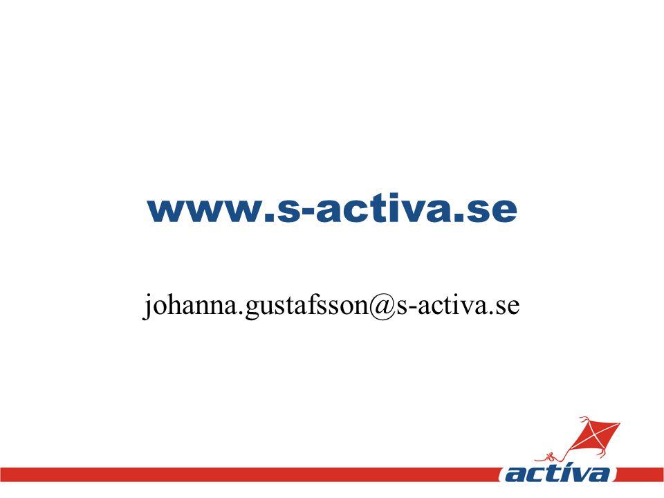 www.s-activa.se johanna.gustafsson@s-activa.se