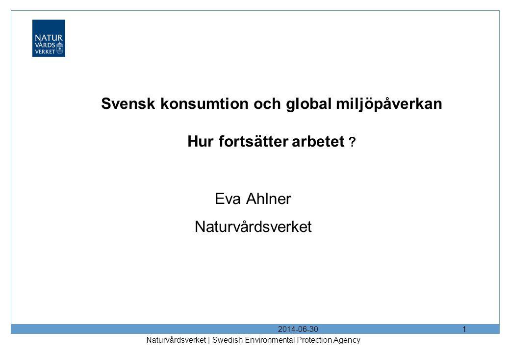 Svensk konsumtion och global miljöpåverkan Hur fortsätter arbetet