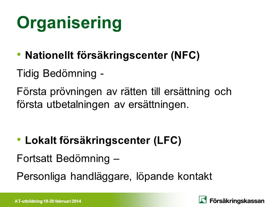 Organisering Nationellt försäkringscenter (NFC) Tidig Bedömning -