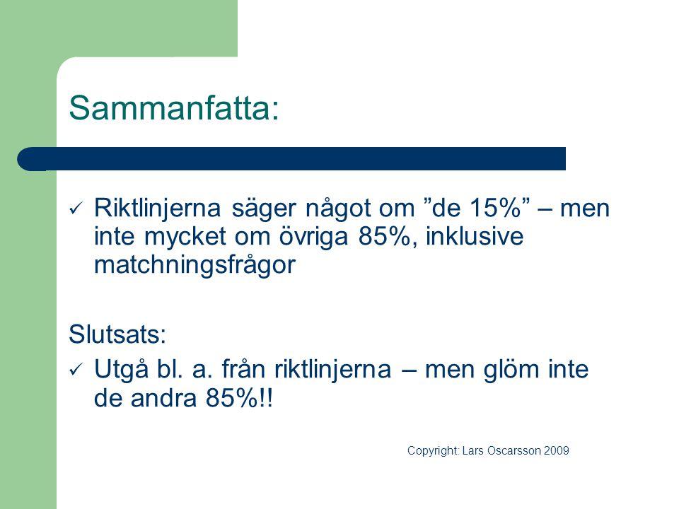 Sammanfatta: Riktlinjerna säger något om de 15% – men inte mycket om övriga 85%, inklusive matchningsfrågor.