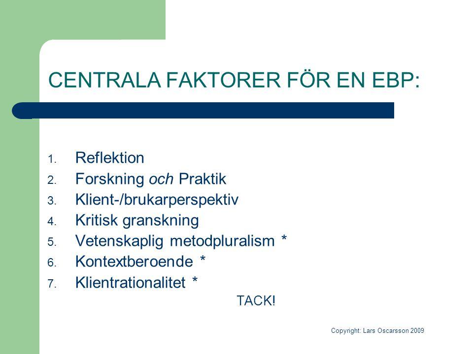 CENTRALA FAKTORER FÖR EN EBP: