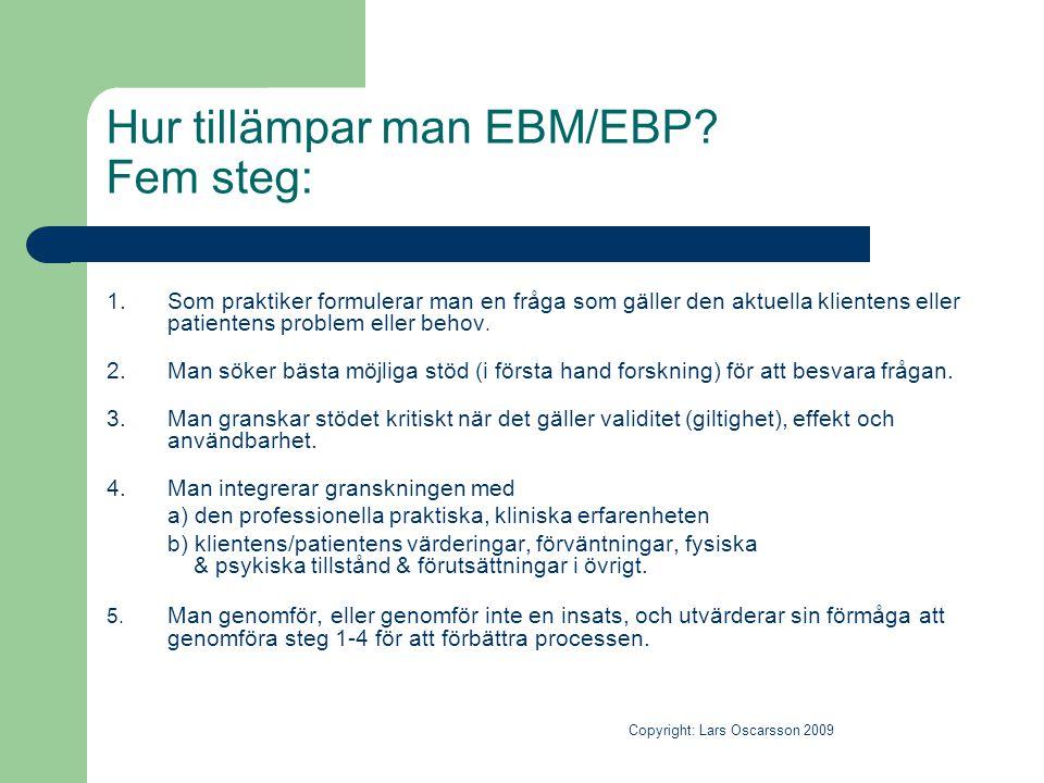 Hur tillämpar man EBM/EBP Fem steg: