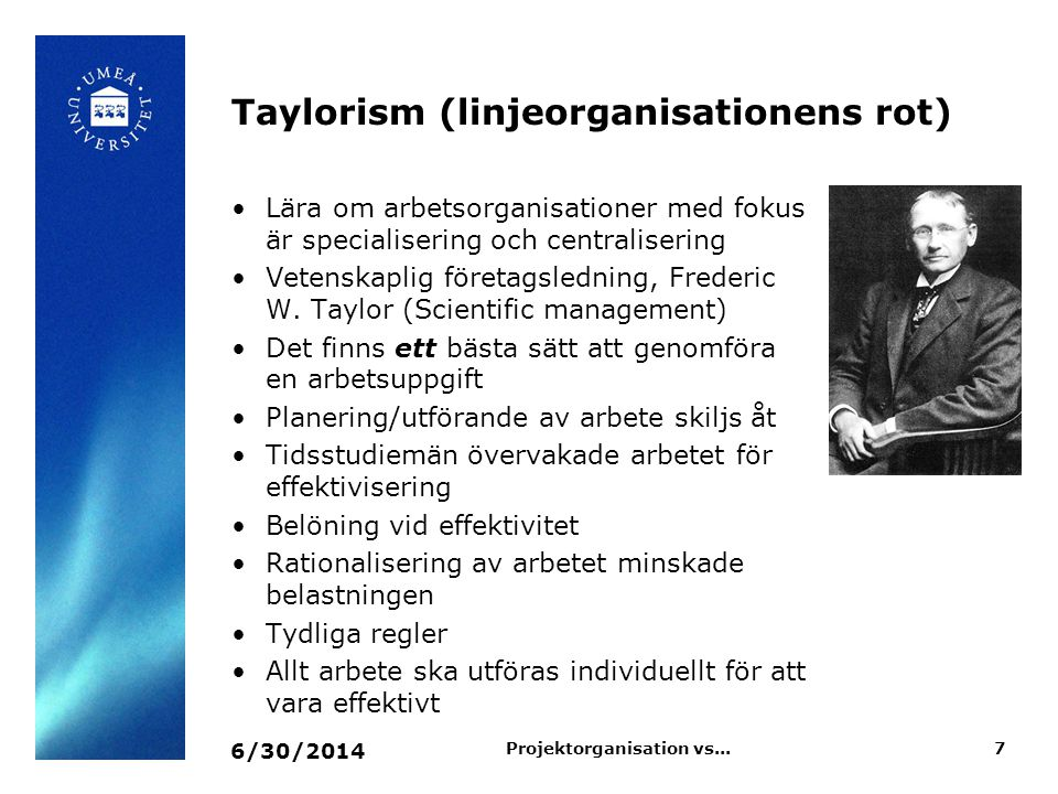 Taylorism (linjeorganisationens rot)