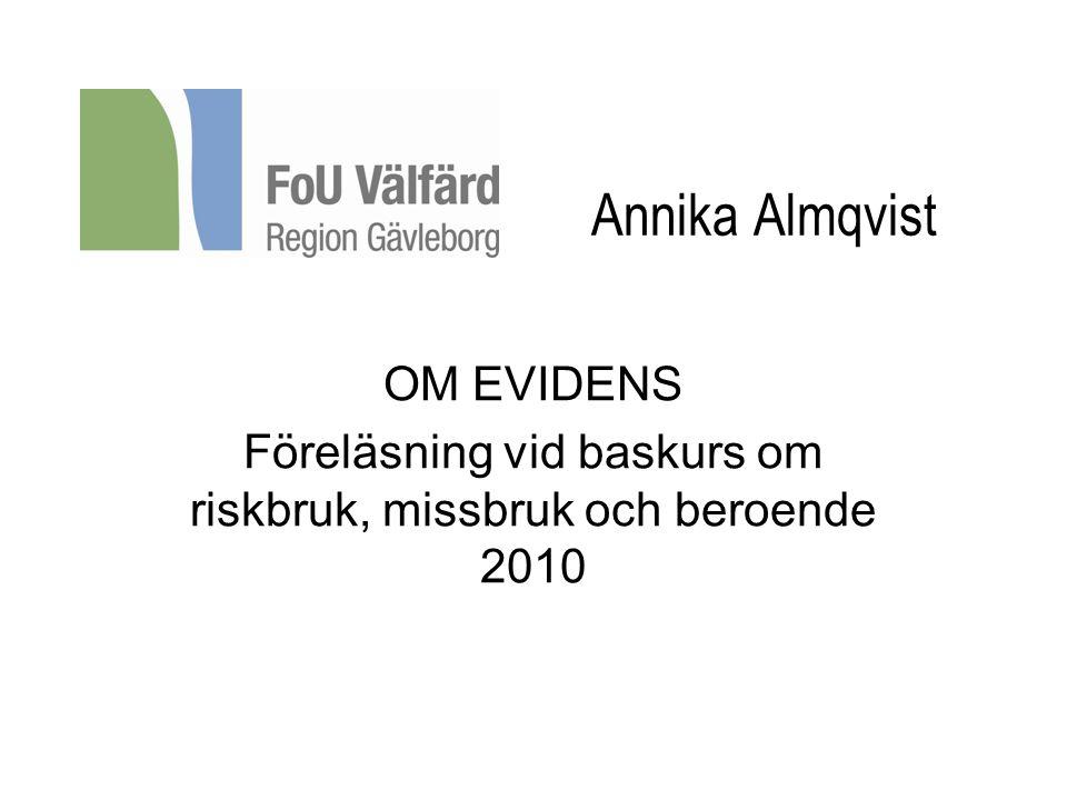 Föreläsning vid baskurs om riskbruk, missbruk och beroende 2010