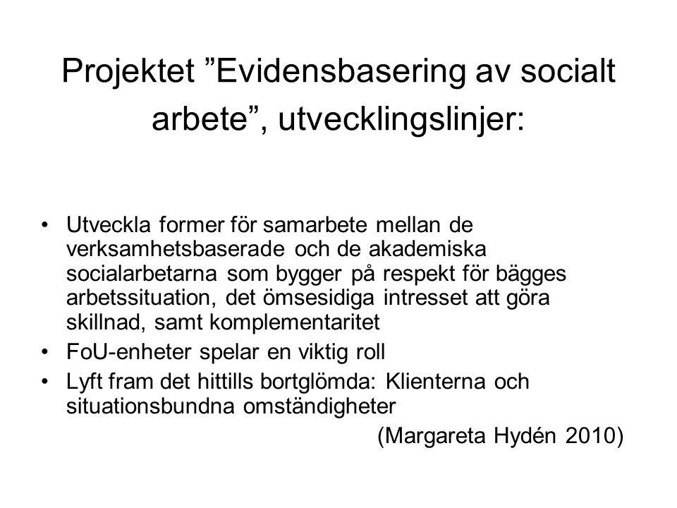 Projektet Evidensbasering av socialt arbete , utvecklingslinjer: