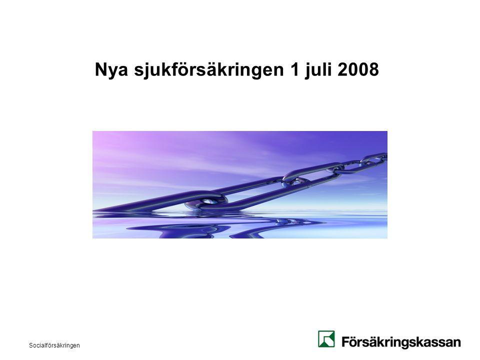 Nya sjukförsäkringen 1 juli 2008