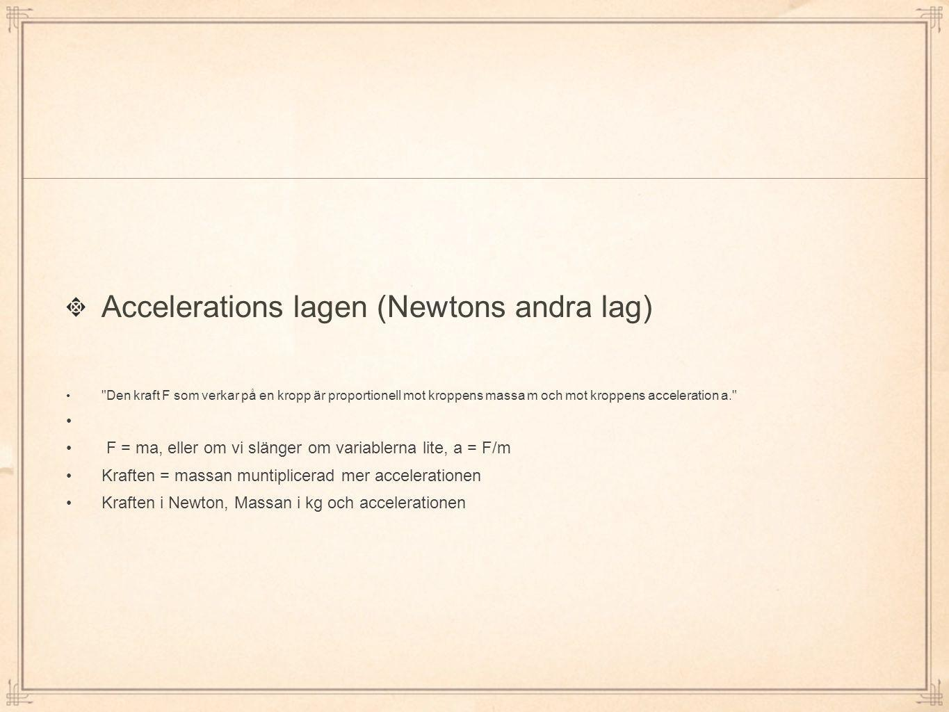 Accelerations lagen (Newtons andra lag)