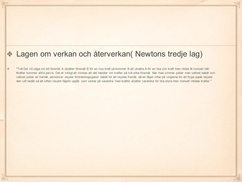 Lagen om verkan och återverkan( Newtons tredje lag)