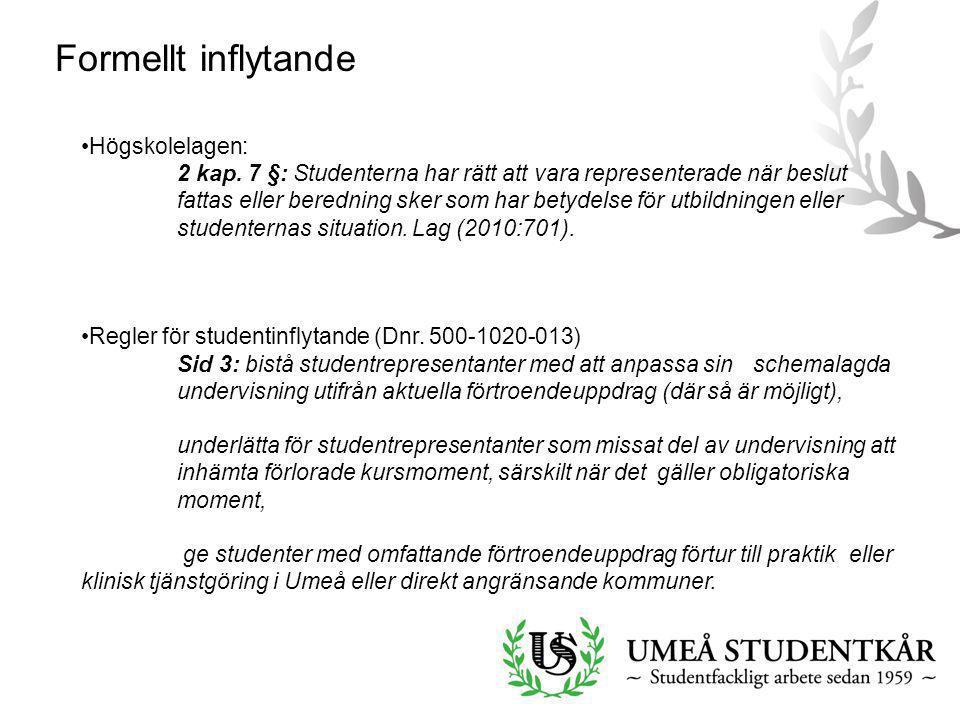 Formellt inflytande Högskolelagen: