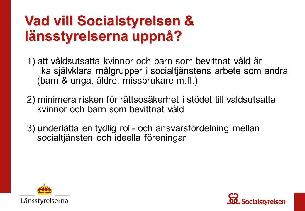 Vad vill Socialstyrelsen & länsstyrelserna uppnå