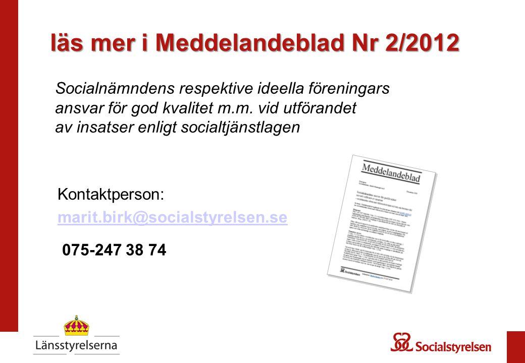 läs mer i Meddelandeblad Nr 2/2012