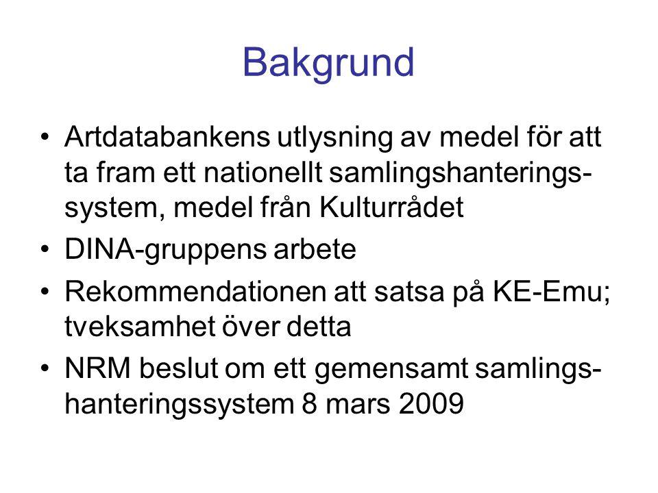 Bakgrund Artdatabankens utlysning av medel för att ta fram ett nationellt samlingshanterings-system, medel från Kulturrådet.