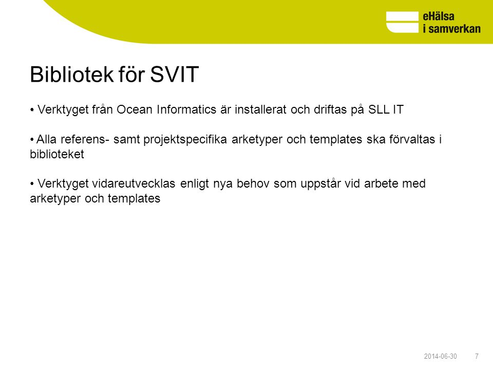 Bibliotek för SVIT Verktyget från Ocean Informatics är installerat och driftas på SLL IT.
