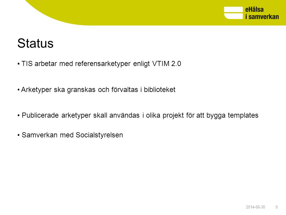 Status TIS arbetar med referensarketyper enligt VTIM 2.0