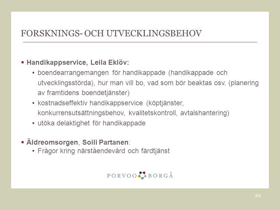 FORSKNINGS- OCH UTVECKLINGSBEHOV
