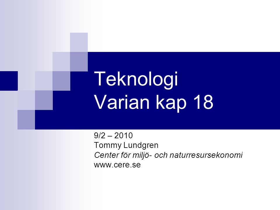 Teknologi Varian kap 18 9/2 – 2010 Tommy Lundgren