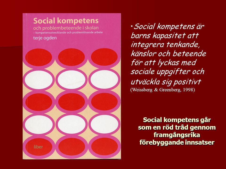 Social kompetens är barns kapasitet att integrera tenkande, känslor och beteende för att lyckas med sociale uppgifter och utväckla sig positivt (Weissberg & Greenberg, 1998)