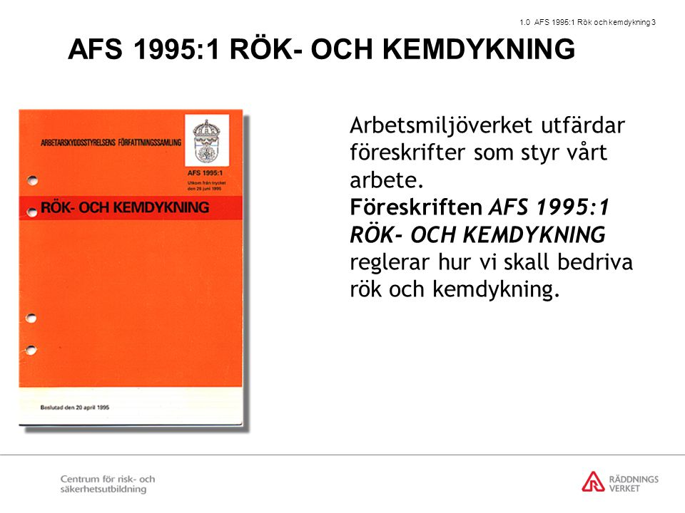 AFS 1995:1 RÖK- OCH KEMDYKNING