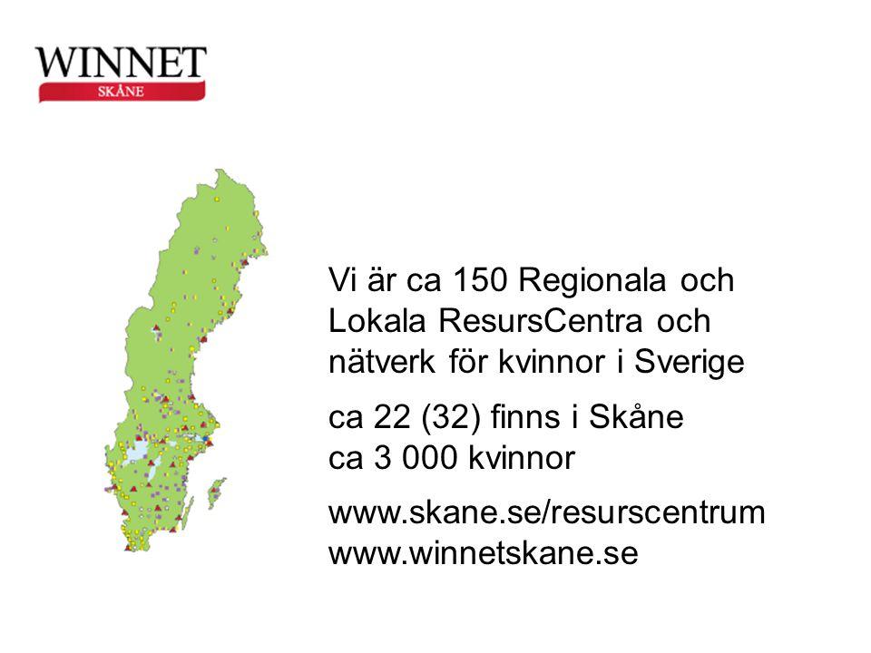 Vi är ca 150 Regionala och Lokala ResursCentra och nätverk för kvinnor i Sverige