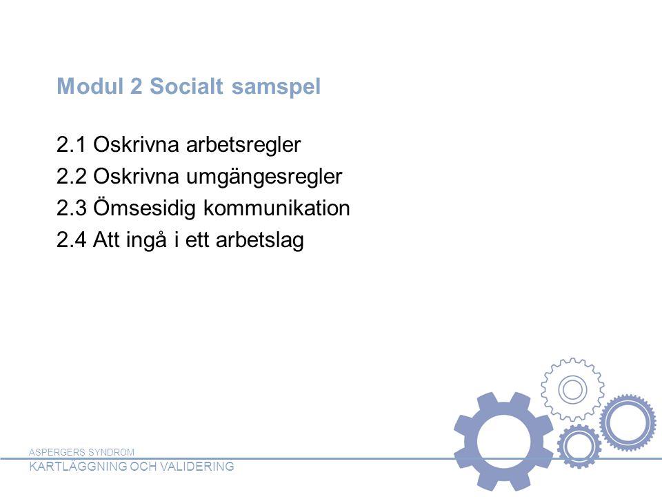Modul 2 Socialt samspel 2.1 Oskrivna arbetsregler
