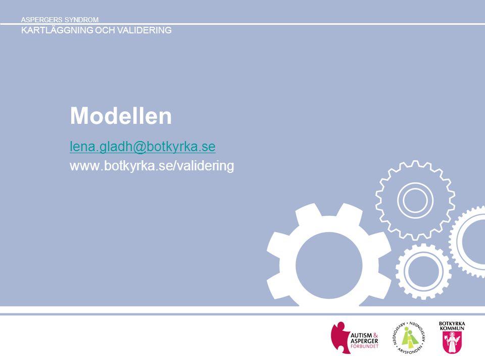 lena.gladh@botkyrka.se www.botkyrka.se/validering