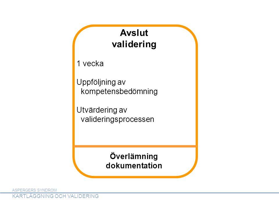 Avslut validering 1 vecka Uppföljning av kompetensbedömning