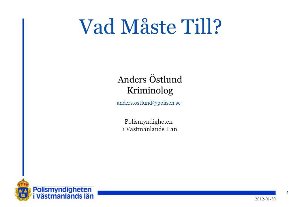 Vad Måste Till Anders Östlund Kriminolog Polismyndigheten