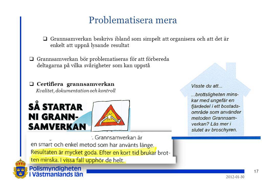 2011-11-19 Problematisera mera. Grannsamverkan beskrivs ibland som simpelt att organisera och att det är enkelt att uppnå lysande resultat.