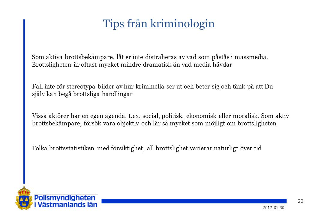 Tips från kriminologin