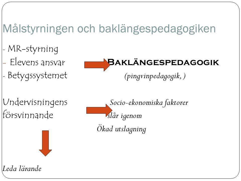 Målstyrningen och baklängespedagogiken