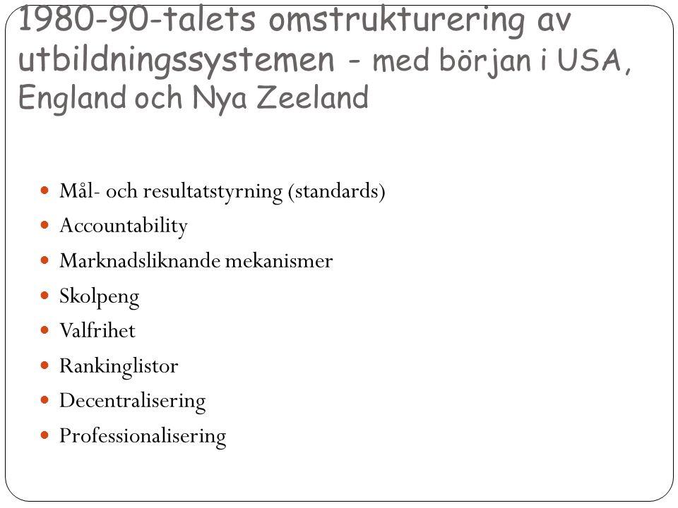 1980-90-talets omstrukturering av utbildningssystemen - med början i USA, England och Nya Zeeland