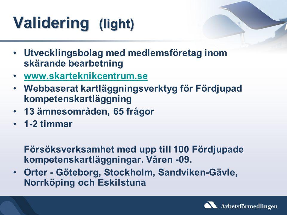 Validering (light) Utvecklingsbolag med medlemsföretag inom skärande bearbetning. www.skarteknikcentrum.se.