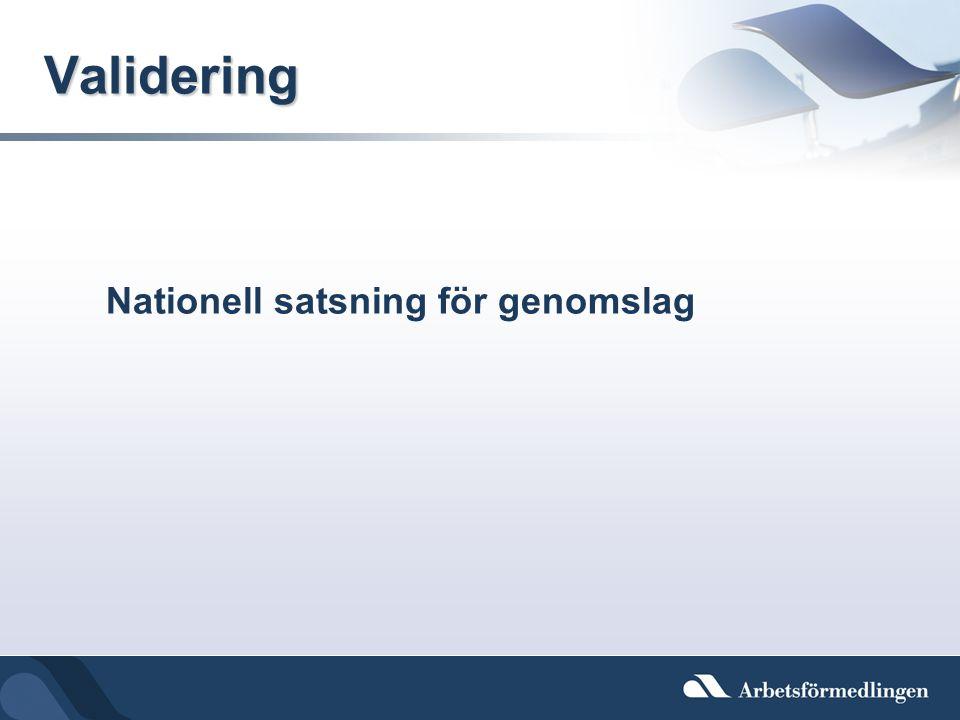 Validering Nationell satsning för genomslag 9