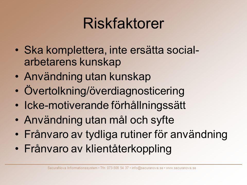 Riskfaktorer Ska komplettera, inte ersätta social-arbetarens kunskap