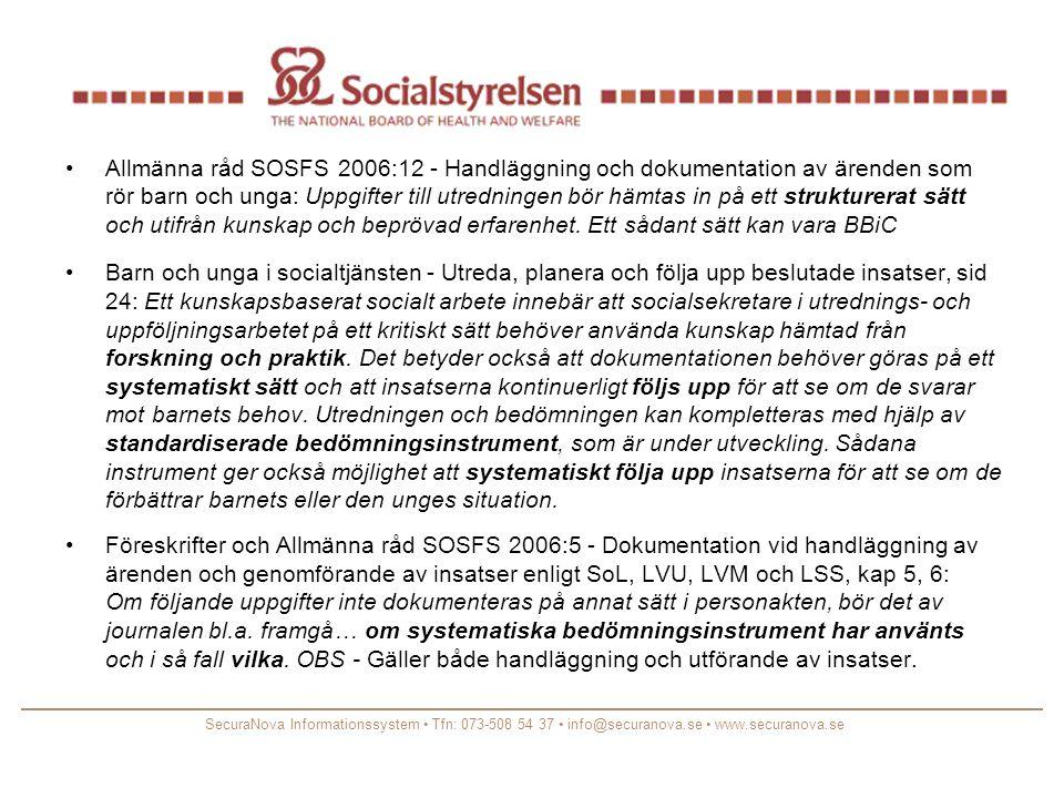 Allmänna råd SOSFS 2006:12 - Handläggning och dokumentation av ärenden som rör barn och unga: Uppgifter till utredningen bör hämtas in på ett strukturerat sätt och utifrån kunskap och beprövad erfarenhet. Ett sådant sätt kan vara BBiC