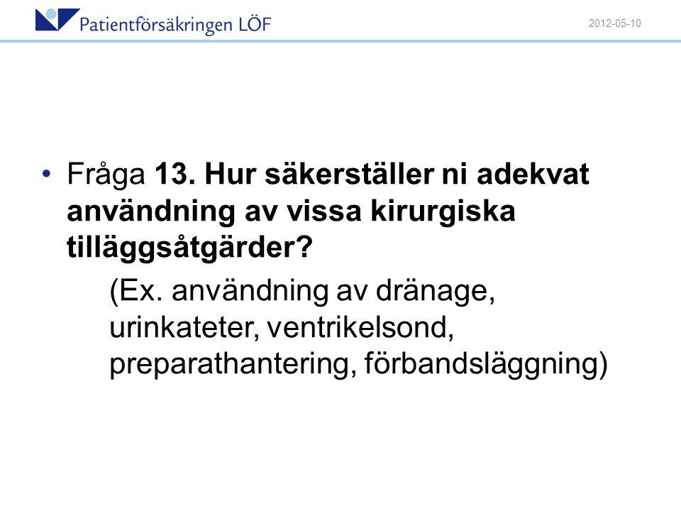 2012-05-10 Fråga 13. Hur säkerställer ni adekvat användning av vissa kirurgiska tilläggsåtgärder