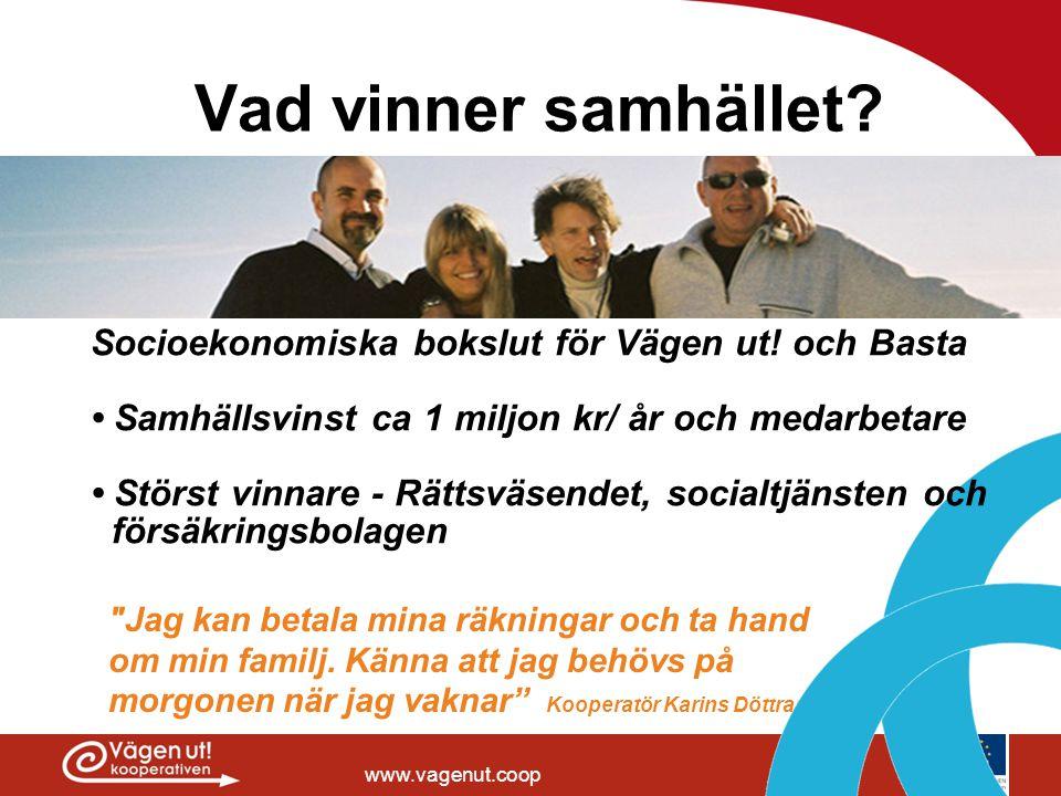 Vad vinner samhället Socioekonomiska bokslut för Vägen ut! och Basta