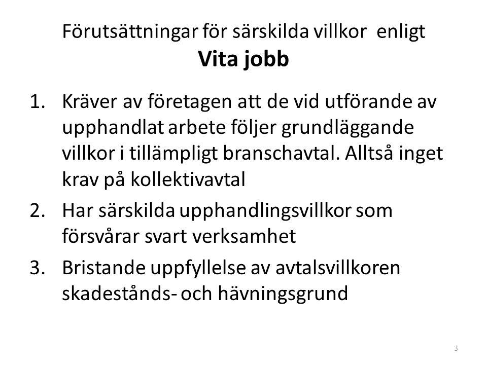 Förutsättningar för särskilda villkor enligt Vita jobb