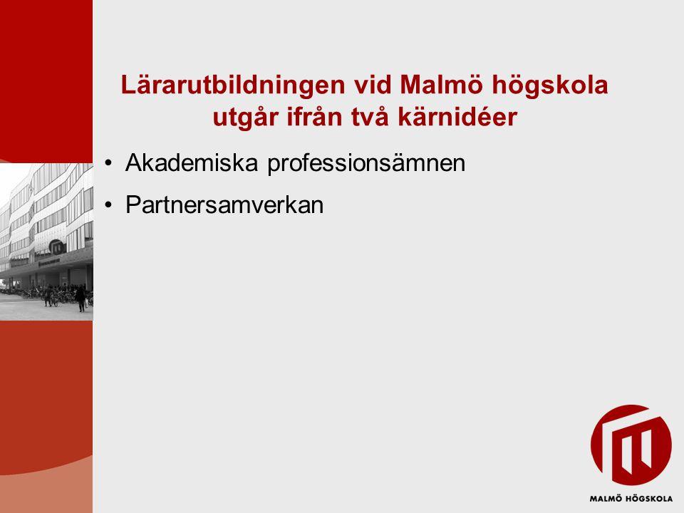 Lärarutbildningen vid Malmö högskola utgår ifrån två kärnidéer