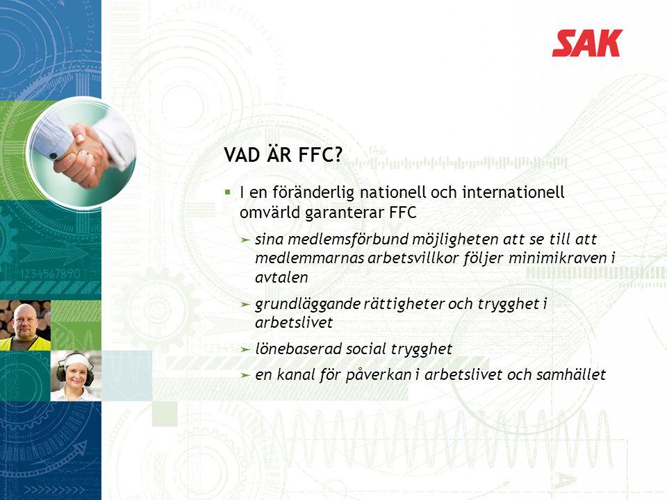 VAD ÄR FFC I en föränderlig nationell och internationell omvärld garanterar FFC.