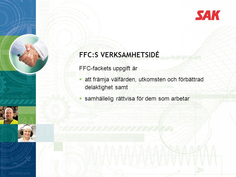 FFC:s verksamhetsidé FFC-fackets uppgift är