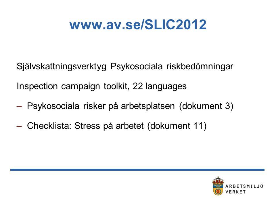 www.av.se/SLIC2012 Självskattningsverktyg Psykosociala riskbedömningar