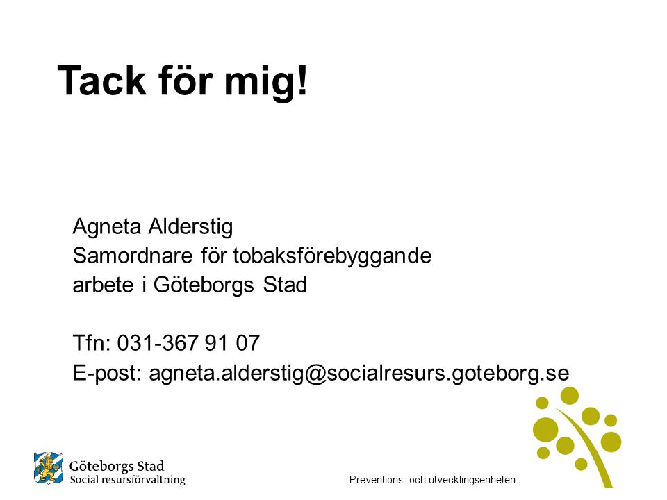 Tack för mig! Agneta Alderstig Samordnare för tobaksförebyggande