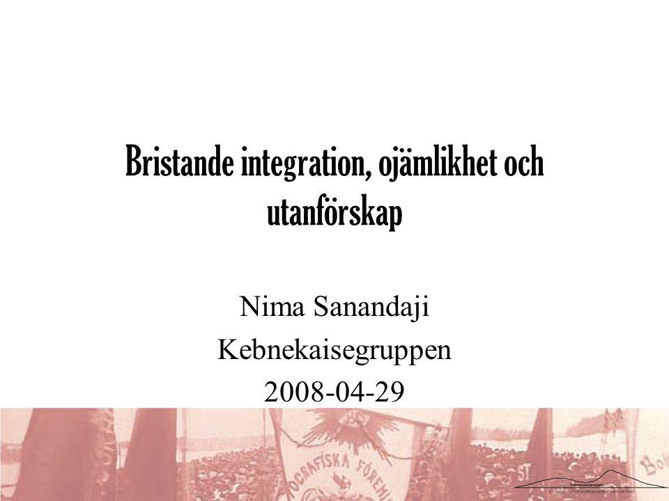 Bristande integration, ojämlikhet och utanförskap