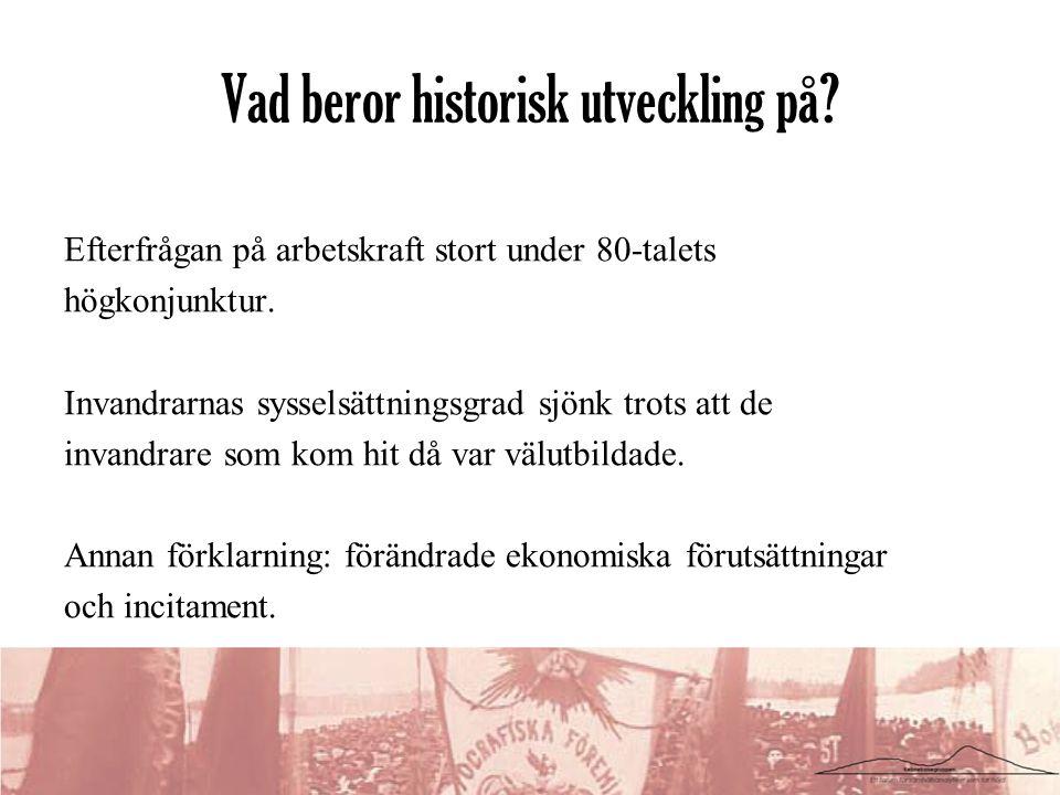 Vad beror historisk utveckling på