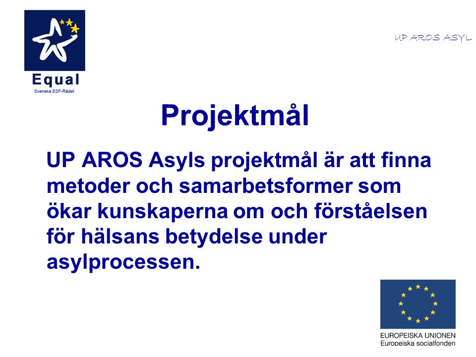 UP AROS ASYL Projektmål.