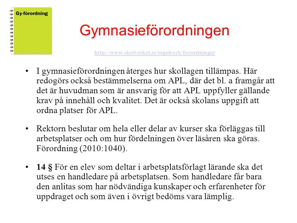 Gymnasieförordningen http://www.skolverket.se/regelverk/forordningar