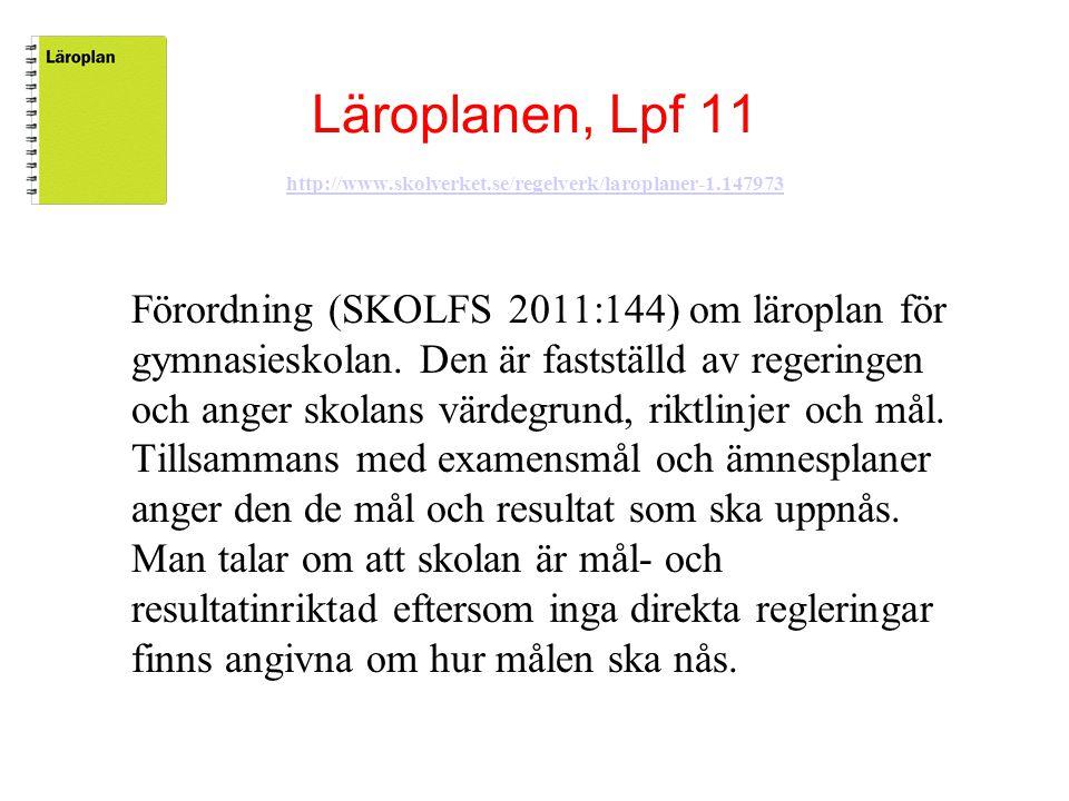 Läroplanen, Lpf 11 http://www. skolverket. se/regelverk/laroplaner-1