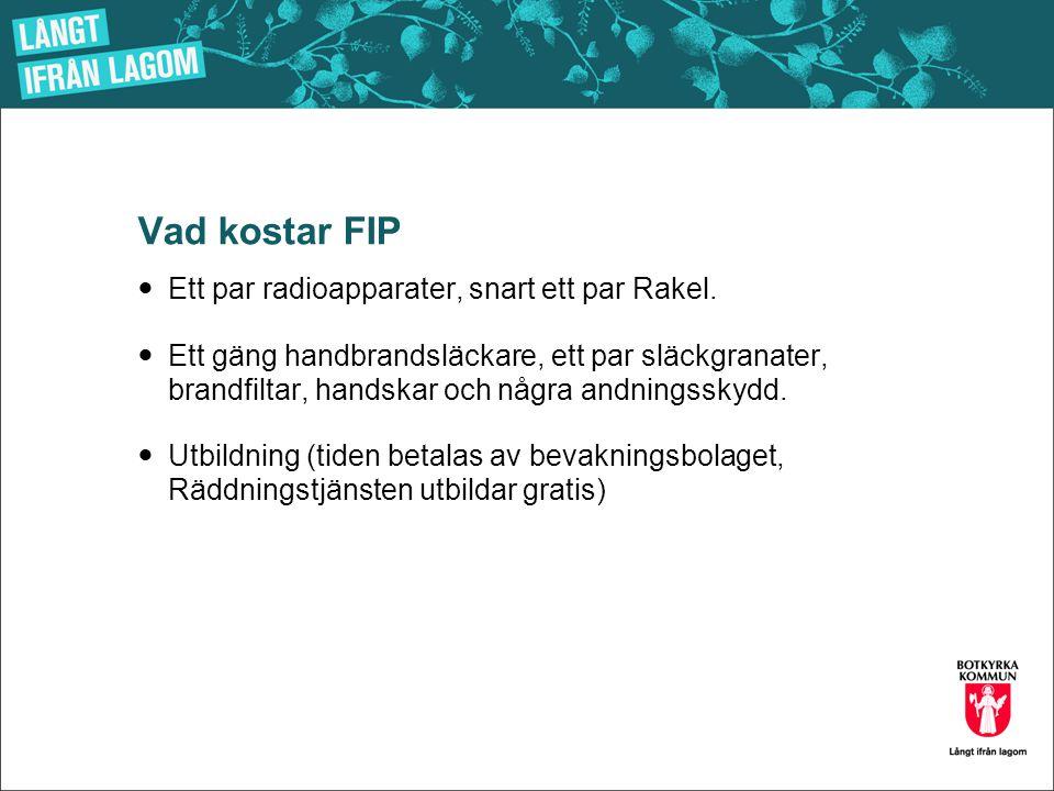 Vad kostar FIP Ett par radioapparater, snart ett par Rakel.