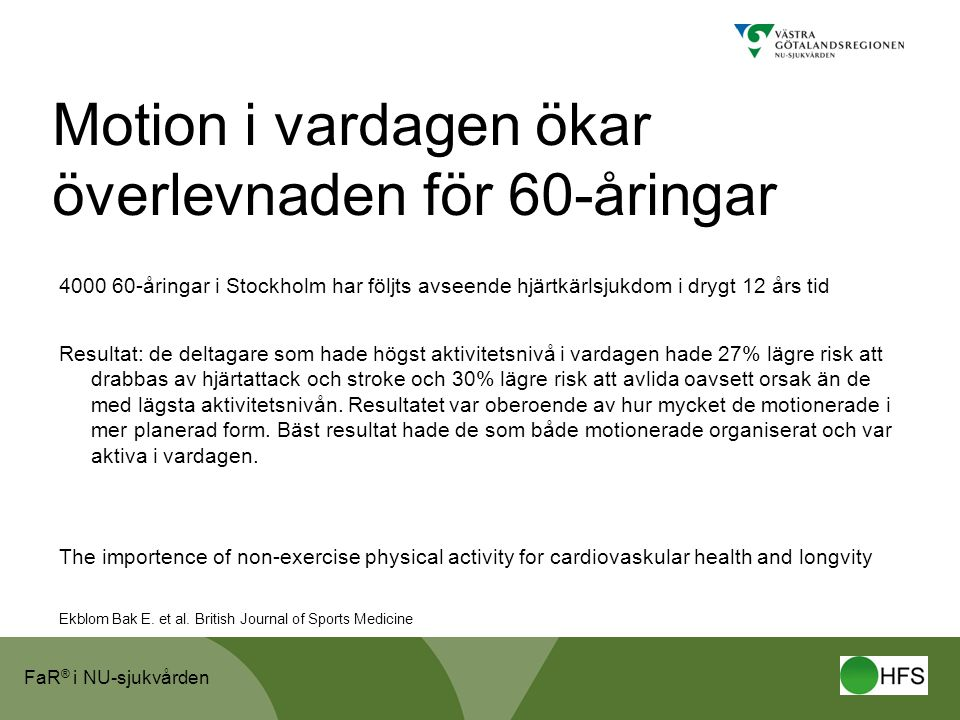 Motion i vardagen ökar överlevnaden för 60-åringar